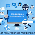 6 Tips To Develop Fool-Proof SEO-Friendly Content Strategy